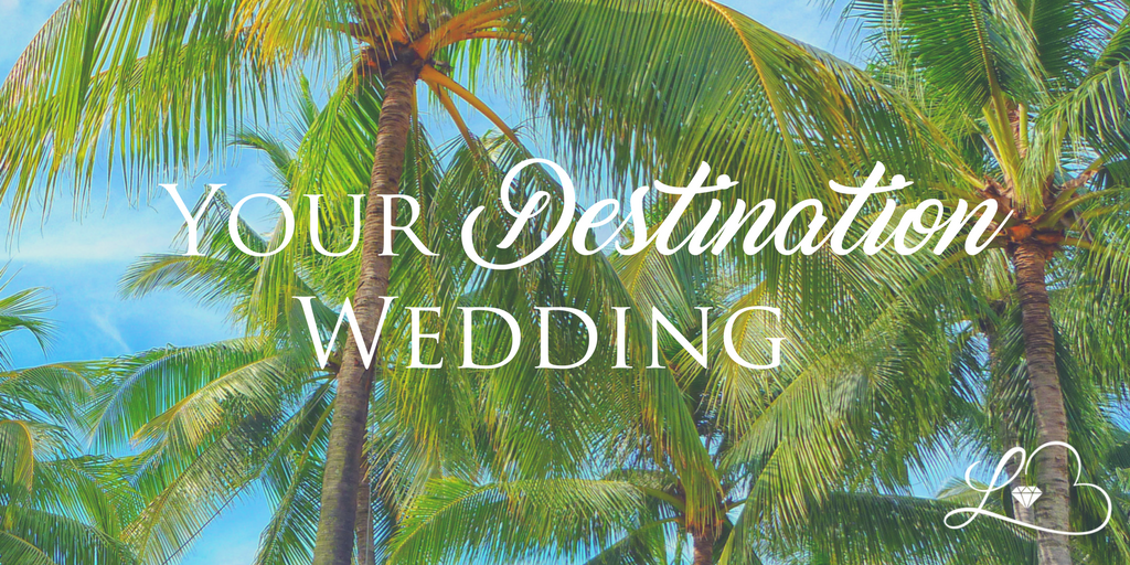 Your Destination Wedding: Four C's for the Place to Be