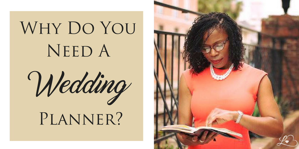 Why Do You Need A Wedding Planner?